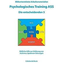 Bildunterstützte Arbeitsmaterialien Psychologisches Training ASS Die entscheidenden 5