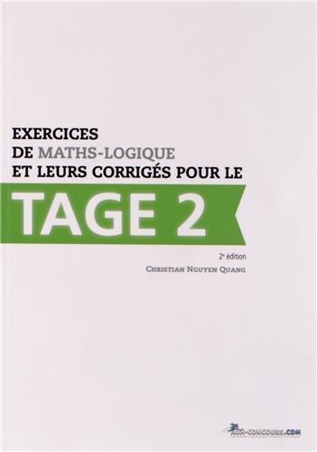 Exercises de maths-logique et leur corrigés pour le Tage 2 - 2e édition