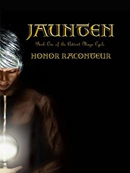 Jaunten (Advent Mage Cycle Book 1) (English Edition) von [Raconteur, Honor]