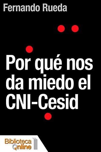 Por qué nos da miedo el CNI-Cesid por Fernando Rueda