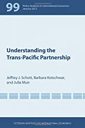 Understanding the Trans-Pacific Partnership (Policy Analyses in International Economics)