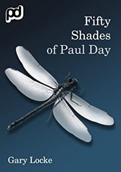 Fifty Shades of Paul Day by [Locke, Gary]