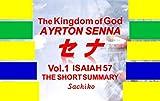 The Kingdom of God  AYRTON SENNA Vol.1: ISAIAH 57 THE SHORT SUMMARY (Grace of the Kingdom) (English Edition)