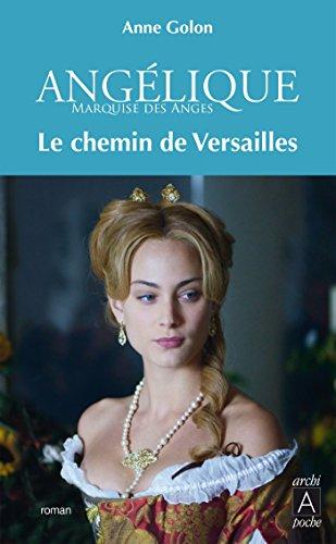 Angélique, Le chemin de Versailles t.6 - éd. augmentée poche
