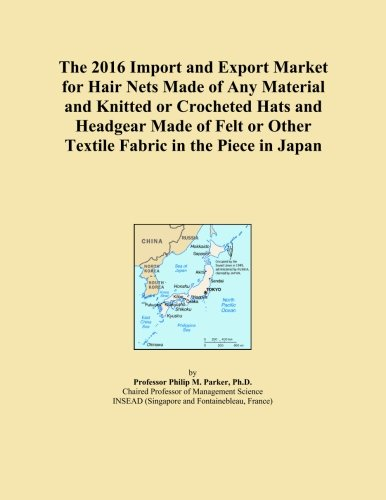 The 2016 Import and Export Market for Hair Nets Made of Any Material and Knitted or Crocheted Hats and Headgear Made of Felt or Other Textile Fabric in the Piece in Japan Crocheted Hair Net