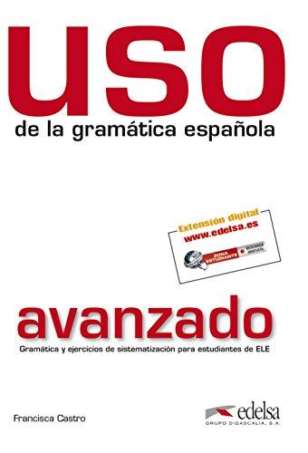 USO de la gramática española: Uso de la gramatica. Nivel avanzado. Per le Scuole superiori. Con espansione online