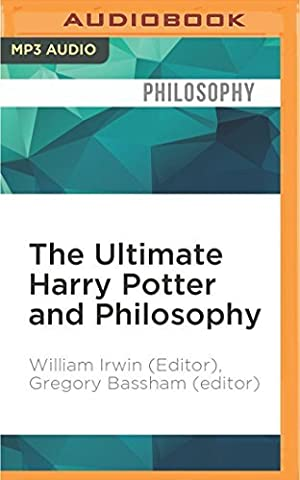 The Ultimate Harry Potter and Philosophy: Hogwarts for Muggles by