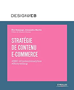 Stratégie de contenu e-commerce (Design web) (French Edition) by [Demange, Eve, Martin, Alexandra]