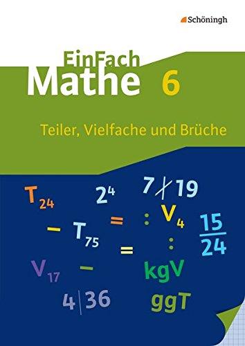 EinFach Mathe: Teiler, Vielfache und Brüche: Jahrgangsstufe 6
