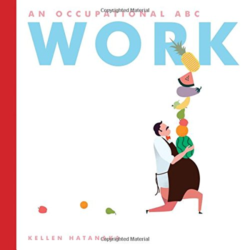 Work: An Occupational ABC por Kellen Hatanaka