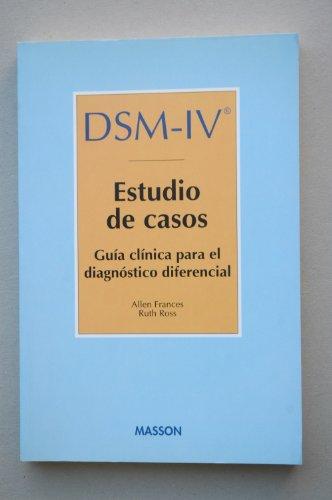 DSM-IV. Estudio de casos : guía clínica para el diagnóstico diferencial / Allen Frances, Ruth Ross