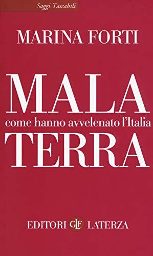 Malaterra. Come hanno avvelenato l'Italia