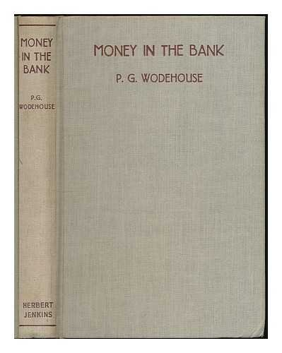 Money in the bank / by P.G. Wodehouse