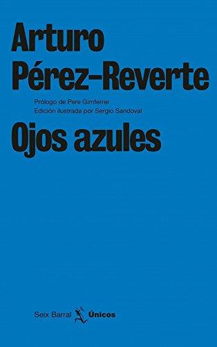 Ojos azules (Unicos) por Arturo Pérez-Reverte