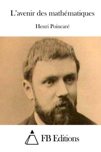 L'avenir des mathématiques par Henri Poincaré