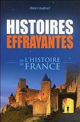 Histoires effrayantes de l'histoire de France