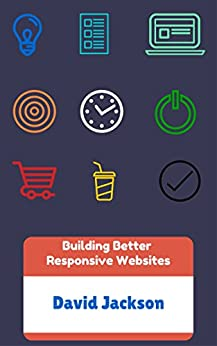 Building Better Responsive Websites: In HTML5 & CSS3 by [Jackson, David]