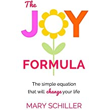 The Joy Formula: The simple equation that will change your life (English Edition)
