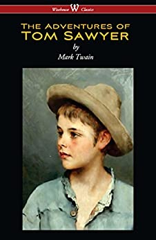 The Adventures of Tom Sawyer (Wisehouse Classics Edition) by [Twain, Mark]