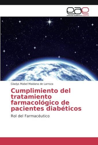 Cumplimiento del tratamiento farmacológico de pacientes diabéticos: Rol del Farmacéutico por Gladys Mabel Maidana de Larroza