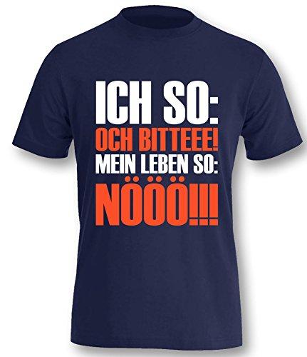 Luckja Ich so : Och bitteee ! Mein Leben so : Nööö!!! Herren T-Shirt Navy-Weiss/Orange Grösse XXXL