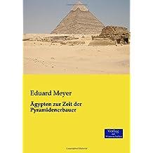 Ägypten zur Zeit der Pyramidenerbauer