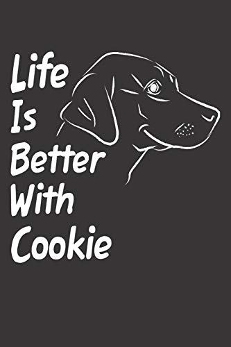 Life Is Better With Cookie: Blank Dotted Female Dog Name Personalized & Customized Labrador Notebook Journal for Women, Men & Kids. Chocolate, Yellow ... & Christmas Gift for Dog Lover & Owner. Cookie-pin