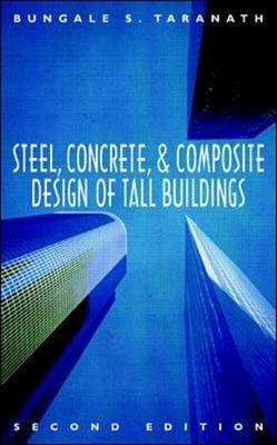 [(Steel, Concrete and Composite Design of Tall Buildings)] [By (author) Bungale S. Taranath] published on (December, 1997)