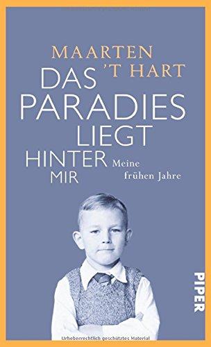 Buchseite und Rezensionen zu 'Das Paradies liegt hinter mir: Meine frühen Jahre' von Maarten 't Hart
