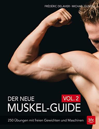 Der neue Muskel-Guide Vol. 2: 250 Übungen mit freien Gewichten und Maschinen (BLV) - 250 Fitness-studio