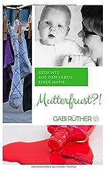 Mutterfrust: Gedichte aus dem Leben einer Mama