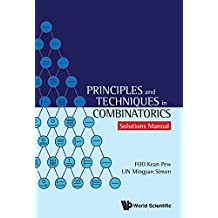 Principles and Techniques in Combinatorics:Solutions Manual (English Edition)