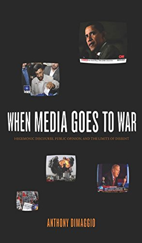 When Media Goes to War: Hegemonic Discourse, Public Opinion, and the Limits of Dissent by Anthony R. Dimaggio (1-Mar-2010) Paperback