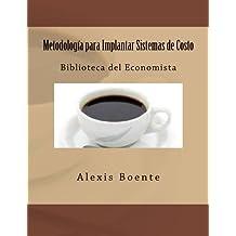 Metodología para Implantar Sistemas de Costo: Biblioteca del Economista
