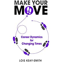 Make Your Move: Career Dynamics for Changing Times (English Edition)