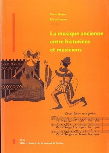La musique ancienne entre historiens et ...