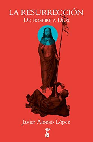 La resurrección (Arzalia Historia) por Javier Alonso López