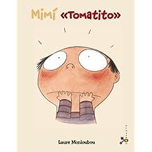 """Mimí  """" Tomatito """" (Castellano - A Partir De 3 Años - Álbumes - Cubilete)"""