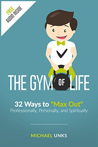 the-gym-of-life-32-ways-to-max-out-professionally-personally-and-spiritually-english-edition