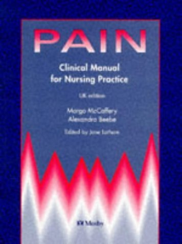 Pain: Clinical Manual for Nursing Practice by McCaffery, Margo, Beebe, Alexandra (June 30, 1994) Paperback