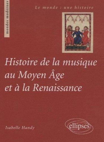 Histoire de la Musique au Moyen Age & a la Renaissance