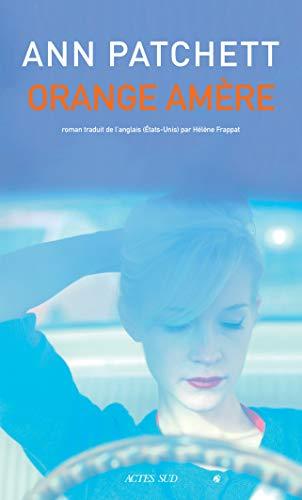Orange amère (Lettres anglo-américaines) par Ann Patchett