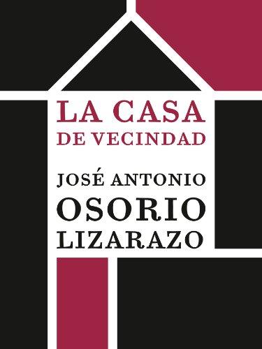 La casa de vecindad por José Antonio Osorio Lizarazo