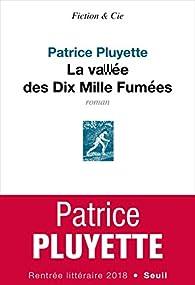 La vallée des Dix Mille Fumées par Patrice Pluyette
