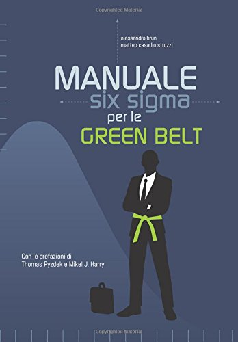 manuale-six-sigma-per-le-green-belt-guida-pratica-alla-metodologia-e-agli-strumenti-volume-1