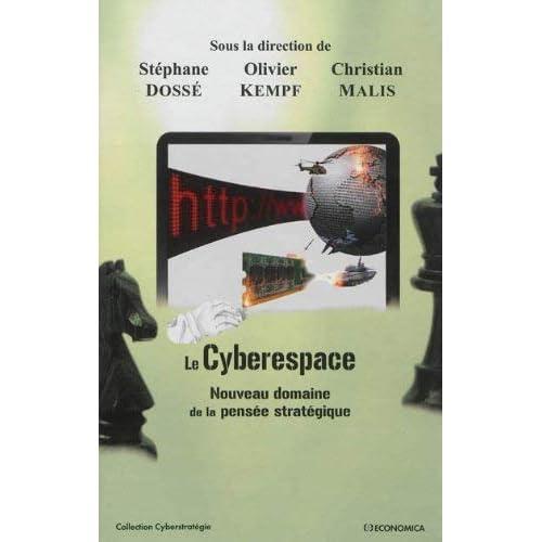 Le cyberespace, nouveau domaine de la pensée stratégique by Stéphane Dossé(2013-06-05)