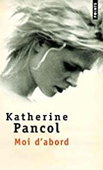 Moi d'abord de Katherine Pancol