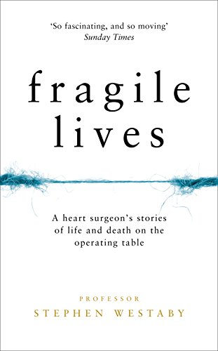 fragile-lives-a-heart-surgeons-stories-of-life-and-death-on-the-operating-table
