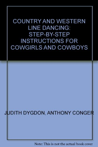 Country and Western Line Dancing: Step-by-step Instructions for Cowgirls and Cowboys por Judith Dygdon