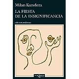 La fiesta de la insignificancia (Spanish Edition) by Milan Kundera (2014-11-11)